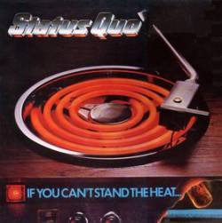 Status Quo : If You Can't Stand the Heat