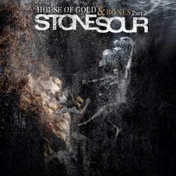 Stone Sour : House of Gold & Bones Part 2