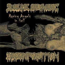 Sublime Cadaveric Decomposition : Raping Angels in Hell