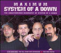 Maximum System of a Down - The Unauthorized Biography