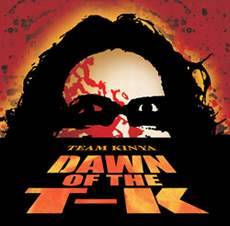 Dawn of the T-K