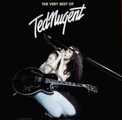 Ted Nugent : The Very Best of Ted Nugent