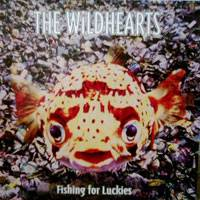 The Wildhearts : Fishing for Luckies