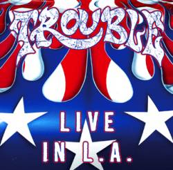 Trouble (USA-1) : Live in L.A.