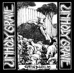 Unholy Grave : Grindholic
