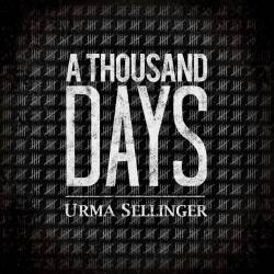 Urma Sellinger : A Thousand Days