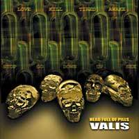 Valis : Head Full of Pills