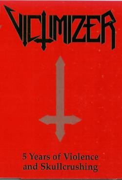 Victimizer (DK) : 5 Years of Violence and Skullcrushing