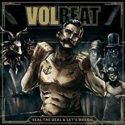 Volbeat : Seal the Deal & Let's Boogie