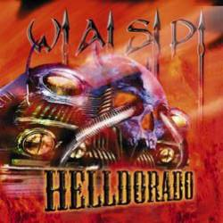 WASP Helldorado (CD Album)- Spirit of Metal Webzine (en)