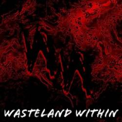 Wasteland Within : No Escape