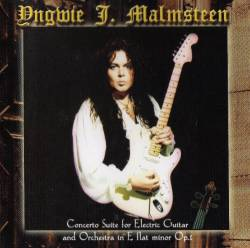 Yngwie Malmsteen : Concerto Suite for Electric Guitar and Orchestra in E Flat Minor OP1