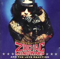 Zodiac Mindwarp And The Love Reaction : Tattooed Beat Messiah