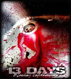 13 Days : Bleeding Unfortunate