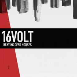 16Volt : Beating Dead Horses