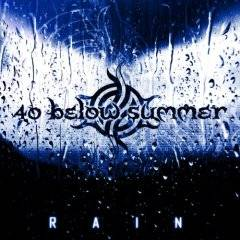 40 Below Summer : Rain