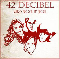 42 Decibel : Hard Rock'n'Roll