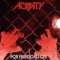 Acridity : For Freedom I Cry
