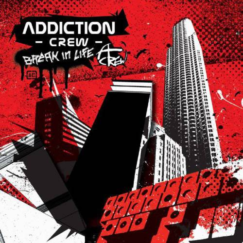 Addiction Crew : Break In Life