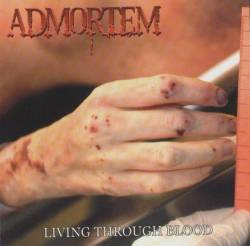 Admortem (FRA) : Living Through Blood