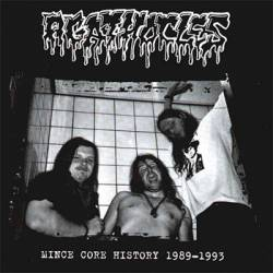 Agathocles : Mince Core History 1989-1993