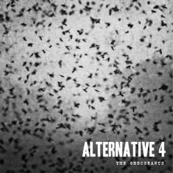 Alternative 4 : The Obscurants