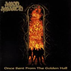 Amon Amarth : Once Sent from the Golden Hall