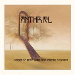 Anthriel : Visions of Inner Light and Deeper Thoughts