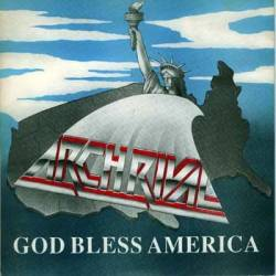 Arch Rival : God Bless America