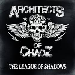Architects Of Chaoz : The League of Shadows