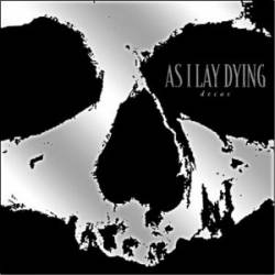 As I Lay Dying (USA) : Decas