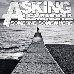 Asking Alexandria : Someone, Somewhere