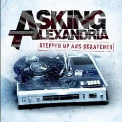 Asking Alexandria : Stepped Up and Scratched