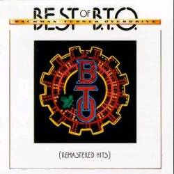 Bachman Turner Overdrive : Best of B.T.O. (Remastered Hits)
