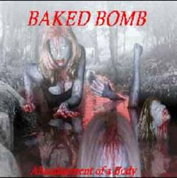 Baked Bomb : Abandonment of a Body