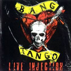 Bang Tango : Live Injection
