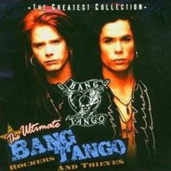 Bang Tango : The Ultimate Bang Tango : Rockers and Thieves