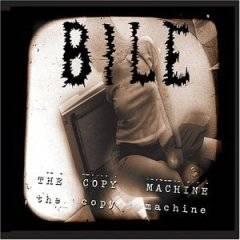 Bile : The Copy Machine