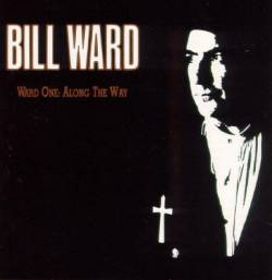 Bill Ward : Ward One : Along the Way