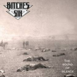 Bitches Sin : The Sound of Silence