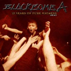Black Bomb A : 21 Years of Pure Madness - Live Act