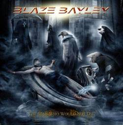 Blaze Bayley : The Man Who Would Not Die