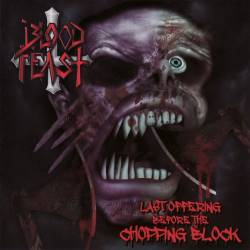 Blood Feast : Last Offering Before the Chopping Block