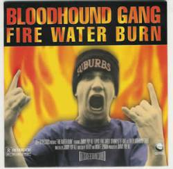 Bloodhound Gang : Fire Water Burn