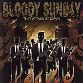 Bloody Sunday : They Attack At Dawn