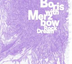 Boris : Boris with Merzbow - Rock Dream