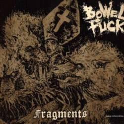 Bowel Fuck : Fragments
