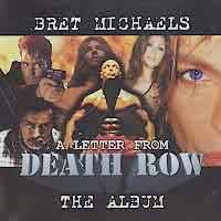 Bret Michaels Band : A Letter from Death Row