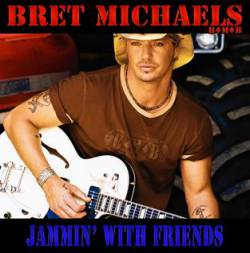 Bret Michaels Band : Jammin' with Friends