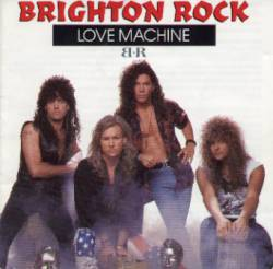 Brighton Rock : Love Machine